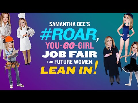 Job Fair for Future Women | Full Frontal with Samantha Bee | TBS