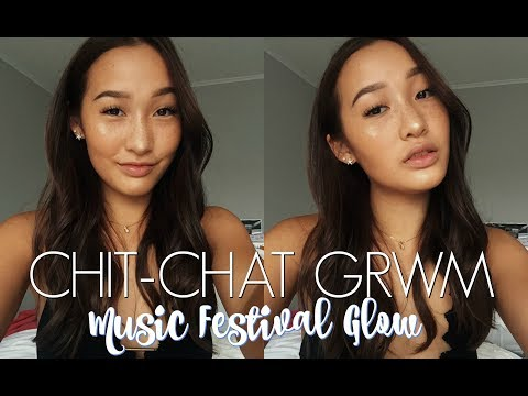 CHIT-CHAT GRWM: MUSIC FESTIVAL GLOW + LIVE FOOTAGE