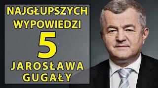 5 najgłupszych wypowiedzi Jarosława Gugały.