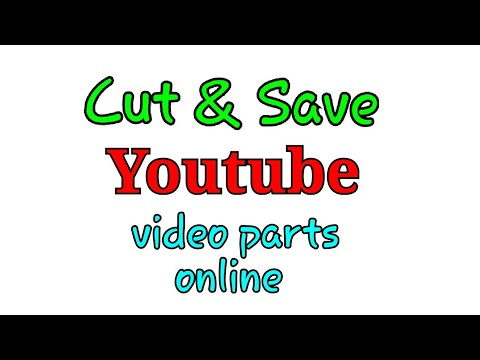Cut & Save Any Youtube Video Online