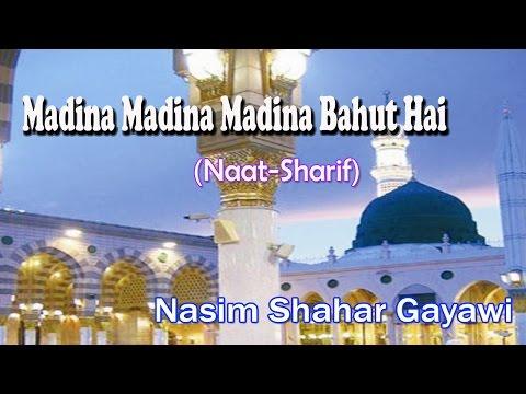 Madina Madina Madina Bahut Hai ☪☪ Latest Naat Sharif New Videos ☪☪ Nasim Shahar Gayawi [HD]