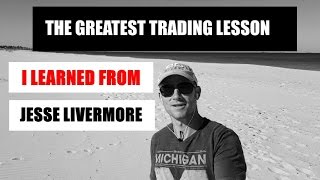 The Greatest Trading Lesson I Learned From Jesse Livermore