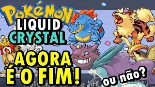 Pokemon Liquid Crystal (Detonado - Parte 39) - O Final Finalizador Finalizante (Eu acho)