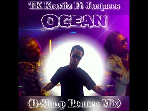 TK Kravitz Ft Jacquees - Ocean (New Orleans Bounce Mix)