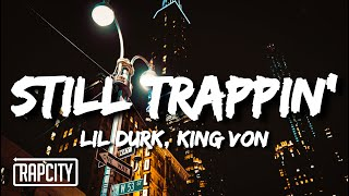 Lil Durk - Still Trappin' (Lyrics) ft. King Von