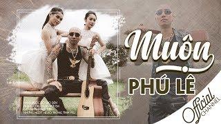 Muộn ‣ Phú Lê [ Lyric Video ]