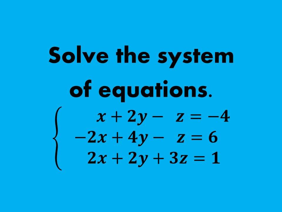 How to Solve a System of Equations in 3 Variables (without Matrices ...
