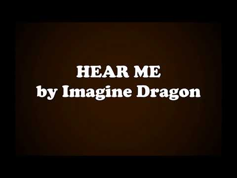 Hear Me - Imagine Dragon
