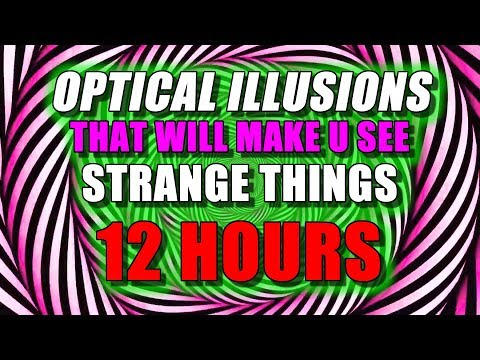 OPTICAL ILLUSIONS THAT WILL MAKE YOU SEE THINGS - 12 Hours - TRIPPY HALLUCINATING VISUAL - 100% REAL