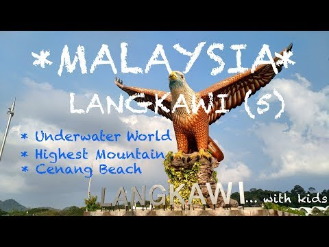 MALAYSIA 2017 - LANGKAWI - Underwater World And Traveling Up the Highest Mountain