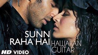 """Sunn Raha Hai Na"" Aashiqui 2 Instrumental ""Hawaiian Guitar"" | Aditya Roy Kapur, Shraddha Kapoor"
