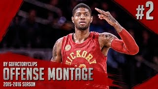 Paul George Offense Highlights Montage 2015/2016 (Part 2) - HOT Cheese!