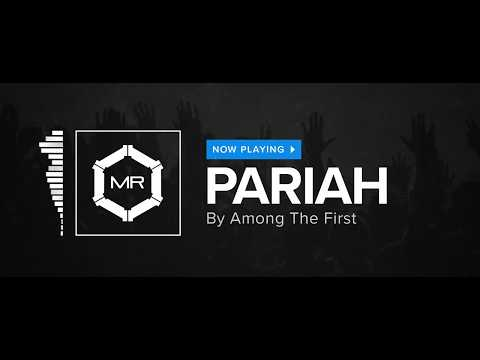 Among The First - Pariah [HD]