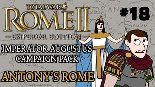 Total War: Rome 2 - Imperator Augustus Campaign - Antony's Rome - With WoS!