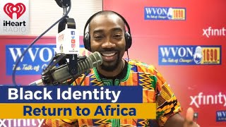 Black Identity: A Return To Africa (The Ghana Report)