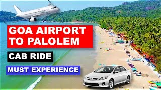 GOA AIRPORT TO PALOLEM | WHAT HAS CHANGED IN PALOLEM IN 2021? | IS IT WORTH GOING?