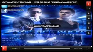 Eddy Lover ft Joey Montana - Amor Del Bueno ★Oficial 2012★