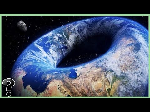 What If The Earth Was Shaped Like A Donut?