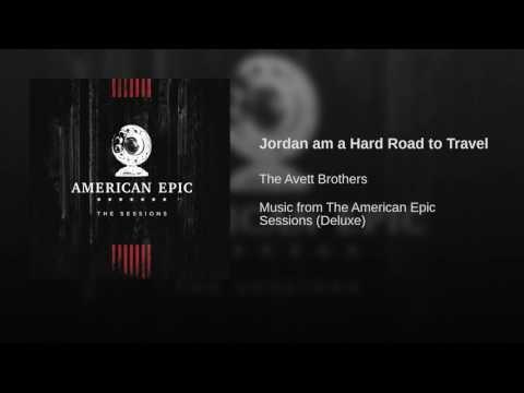 Jordan am a Hard Road to Travel