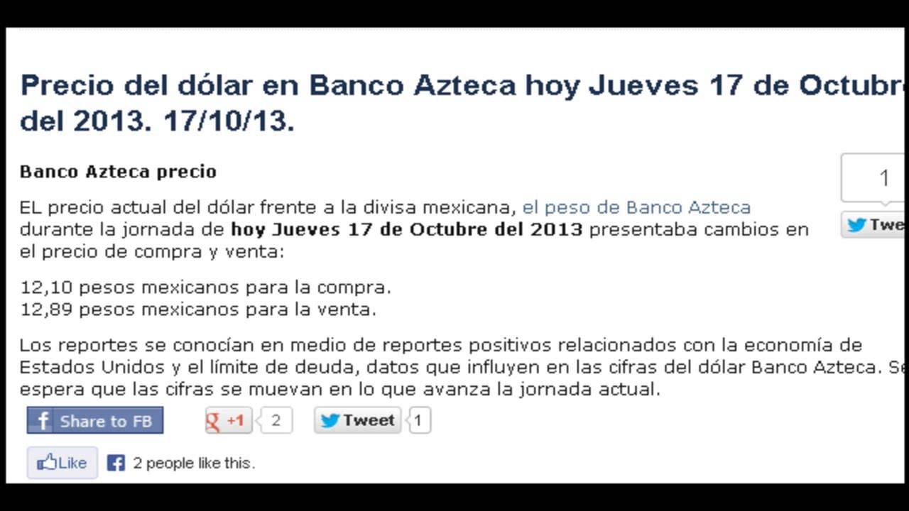 Tipo De Cambio Del Dólar Banco Azteca Hoy Jueves 17 Octubre 2017 Compra Venta