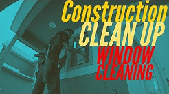 Window Cleaning Construction Clean Up Tips