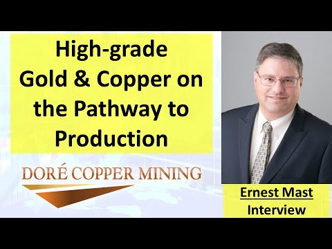 High-Grade Gold and Copper on the Pathway to Production with Doré Copper Mining CEO Ernest Mast