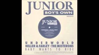 "Underworld v Heller & Farley - Baby Wants To Ride (12"" mix)"
