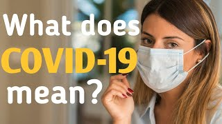 COVID - What does COVID-19 mean?