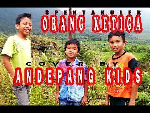 Lagu Batak - ORANG KETIGA - Cover ANDEPANG KIDS Mantapppp.....