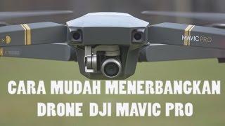Cara Menerbangkan Drone Dji Mavic Pro