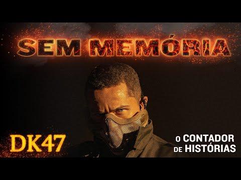 DK47 - Sem Memória (Videoclipe Oficial)