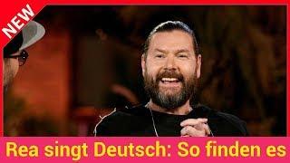 """Rea singt Deutsch: So finden es die """"Sing meinen Song""""-Fans"""