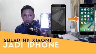 SULAP HP XIAOMI JADI IPHONE GAK PAKE RIBET - TANPA ROOT