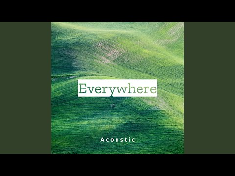 Everywhere (Acoustic)
