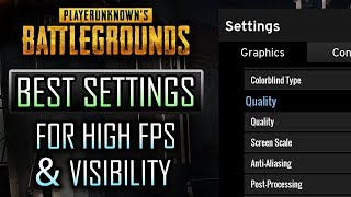 PUBG ►BEST SETTINGS FOR HIGH FPS/VISBILITY (Including explanations)