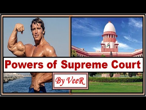 L-113- Powers of Supreme Court- Indian Judiciary (Supreme Court of India)- Polity- Current Affairs