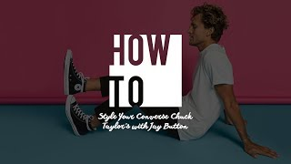 How To: Style Your Converse Chuck Taylor's (Men's)