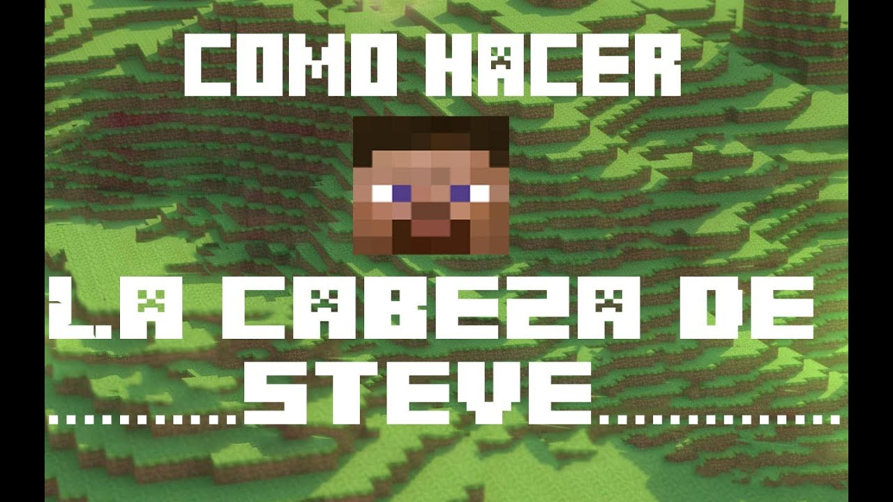 Como Hacer La Cabeza De Steve (MINECRAFT) - YouTube