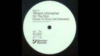 Tillmann Uhrmacher - On The Run  (Ocean To Shore Club Extended)