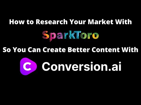 How to Research Your Market With Sparktoro So You Can Create Better Content with Conversion.ai