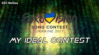 EUROVISION 2017 - MY IDEAL CONTEST