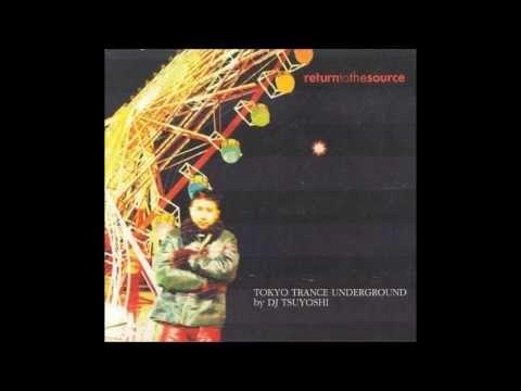 Tokyo Trance Underground By DJ Tsuyoshi (Full Album)