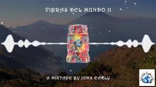 ~ Vibras del Mundo II MIX ~ (Ft Clozee, Polo & Pan and Nicola Cruz)