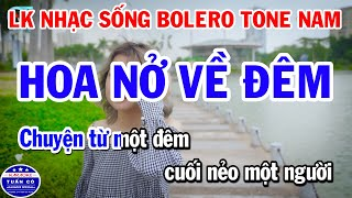 Karaoke Liên Khúc Nhạc Sống Bolero Tone Nam | Hoa Nở Về Đêm | Buồn Trong Kỷ Niệm
