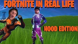 FORTNITE IN REAL LIFE *HOOD EDITION*