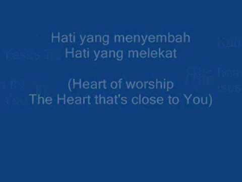 Lagu Rohani - Hati Yang Menyembah (Heart Of Worship) - The Vine