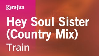 Karaoke Hey Soul Sister (Country Mix) - Train *