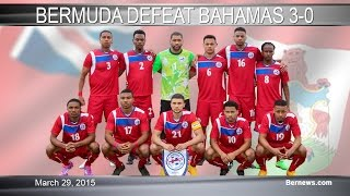 Bermuda vs Bahamas Football Highlights, March 29 2015