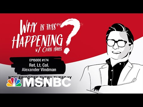 Chris Hayes Podcast with Alexander Vindman | Why Is This Happening? – Ep 174 | MSNBC