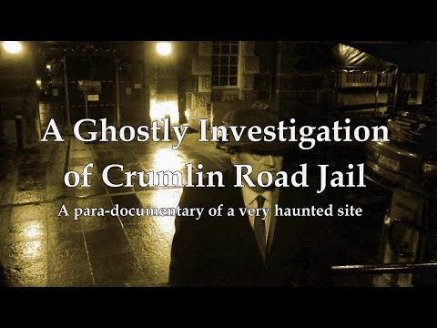 A GHOSTLY INVESTIGATION OF CRUMLIN ROAD GAOL, IRELAND - PART ONE